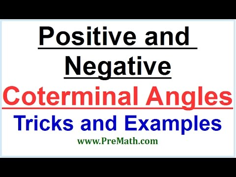 Positive and Negative Coterminal Angles - Tricks and Examples