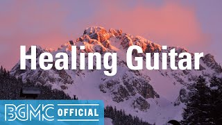 Healing Guitar: Morning Calm & Easy Listening Background Music for Wake Up, Breakfast, Studying