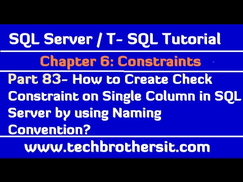 How to Create Check Constraint on Single Column in SQL Server - SQL Server / TSQL Tutorial Part 83