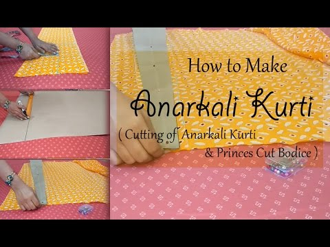 How to make Anarkali Kurti | Cutting of Anarkali Kurti | Princess cut Bodice