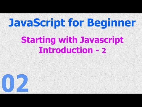 02 -  JavaScript Beginner Tutorials - Introduction - Start with Javascript