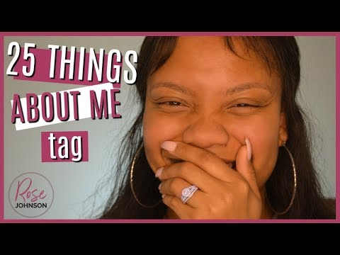 25 THINGS ABOUT ME TAG    Answering Your FAQs