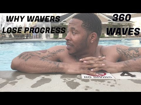 360 WAVES: WHY WAVERS LOSE PROGRESS WITH THEIR WAVES