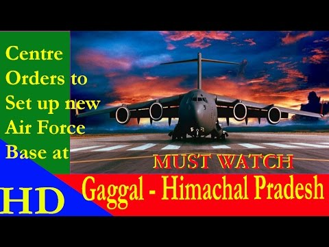 Centre orders to set up new Air Force Base at Gaggal, Himachal Pradesh