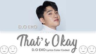 D.O. (디오) - That's Okay Lyrics Color Coded (Han/Rom/Eng)