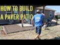 How To Install A Paver Patio | Adding More Outdoor Living Space