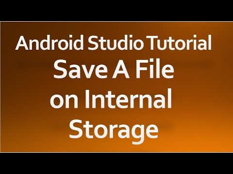 Android Studio Tutorial - 46 - Save a File on Internal Storage