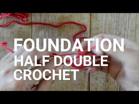 How to Crochet the Foundation Half Double Crochet