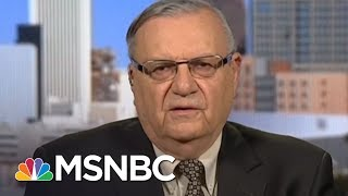 "Joe Arpaio's First Response To Trump's ""Shithole"" Comment 