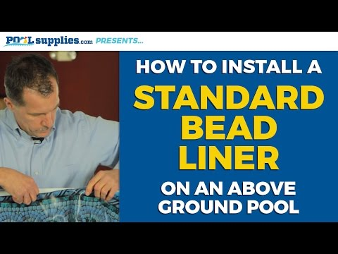 How to Install a Standard Bead Liner on Your Above Ground Pool