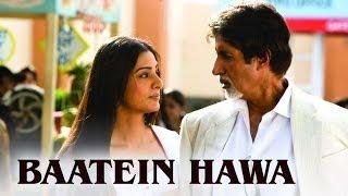 Baatein Hawa (Video Song)   Cheeni Kum   Amitabh Bachchan & Tabu