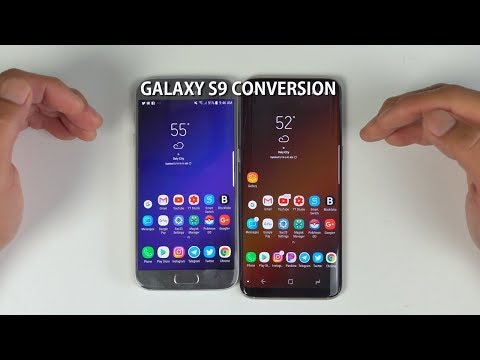 Galaxy S9 Conversion for Galaxy S7/S7Edge or S8 S8 Plus! [Review][Oreo]