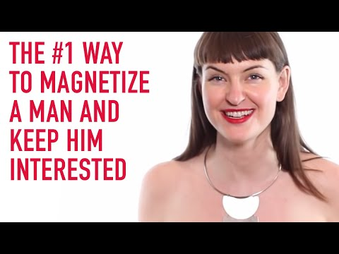 The #1 way to magnetize a man and keep him interested