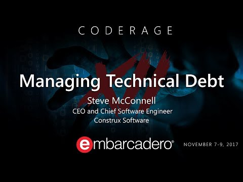 CodeRage XII - Steve McConnell - Managing Technical Debt