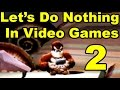 Let S Do Nothing In Video Games The Second Edition 50 Games