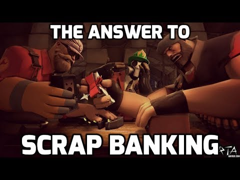 The Answer to ScrapBanking in TF2!