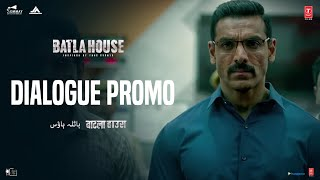 Batla House: Dialogue Promo 8 | John Abraham, Mrunal Thakur, Nikkhil Advani | Releasing 15th August