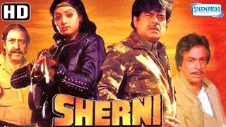Sherni {HD} -  Sridevi - Shatrughan Sinha - Pran - Jagdeep - Kader Khan - Old Hindi Movie