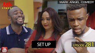 SET UP (Mark Angel Comedy) (Episode 281)