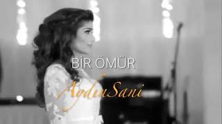 Aydın Sani - Bir ömür / 2019