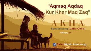 เพลงอาข่า: Aqma aqda kur khar maq za