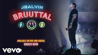 J. Balvin - Bruuttal (Live / Long Trailer)