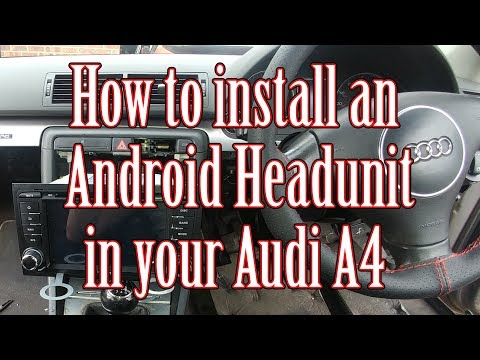 How to install an Android head unit in your Audi A4 B6 B7