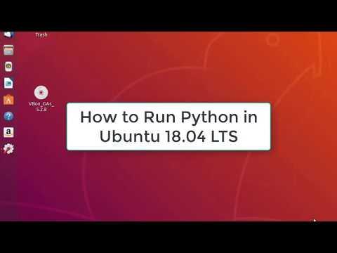 How to Run Python in Ubuntu 18.04 LTS | Python in Ubuntu 18.04 LTS Bionic Beaver