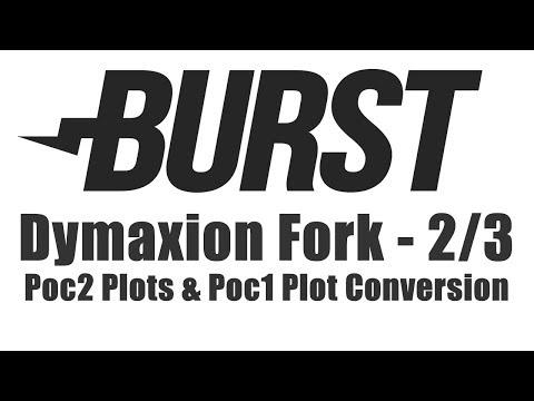 Burstcoin Fork - Poc2 Plotting & Poc1 Plot Conversion For Dymaxion Fork