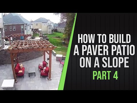 Part 4 - How To Build a Paver Patio on a Slope