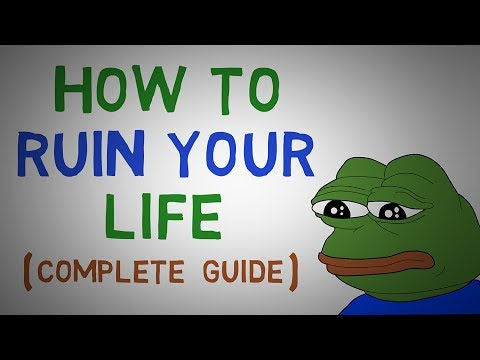 How To Ruin Your Life - Become Completely Miserable (animated)