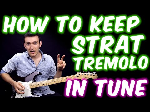 How To Keep A Strat Tremolo In Tune