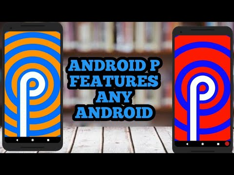 How to get android p features on any Android phone! android peppermint