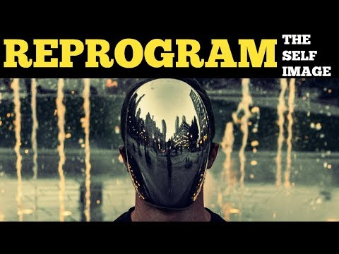How To Reprogram Your Subconscious Mind - Self-Image Reprogrammed