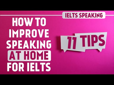 How to improve Speaking at home for IELTS | 11 tips