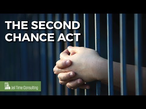 The Second Chance Act- Jail Time Consulting