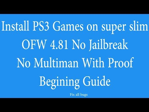 How to Install PS3 Games on OFW 4 81 Super Slim - Beginner Guide