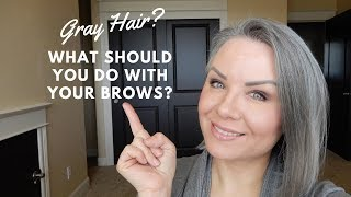 Gray Hair? What should you do with your brows?