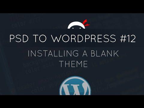 PSD to WordPress Tutorial #12 - Installing a Blank Theme