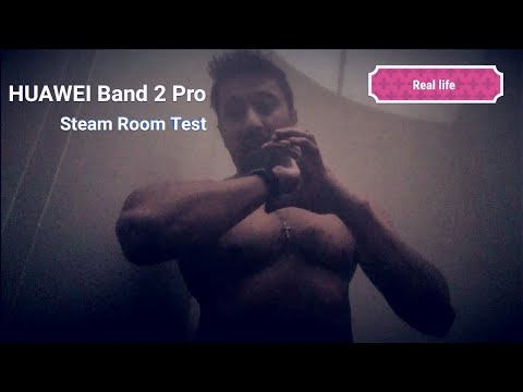 Huawei band 2 pro (Real life) Steam Room Test