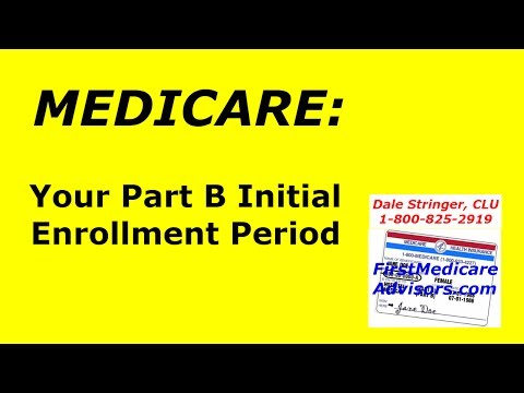 MEDICARE and Your Part B Initial Enrollment Period