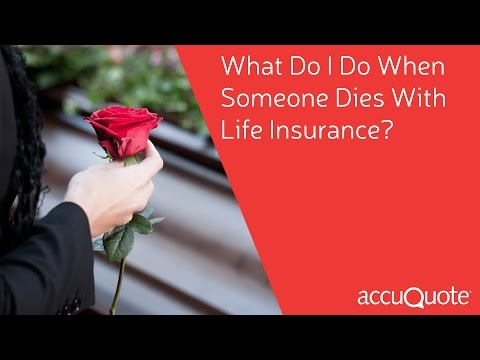 What Do I Do When Someone Dies With Life Insurance?