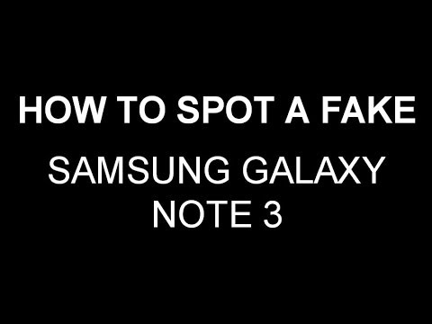 How to spot a FAKE Samsung Galaxy Note 3