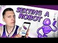 SEXTING ROBOTS IS THE FUTURE OF DATING?