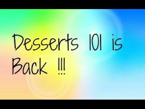 Desserts 101 is Back On Track!