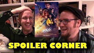 Solo: A Star Wars Story - Spoiler Corner