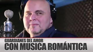 Guardianes del Amor  - Con Música Romántica OFICIAL | Morena Music