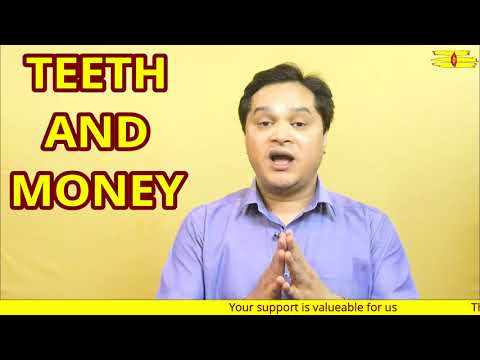 TEETH AND MONEY||TREATMENT FOR DENTAL PROBLEMS||TEETH AND PLANETS