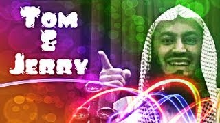 Tom & Jerry - FUNNY - by Mufti Ismail Menk
