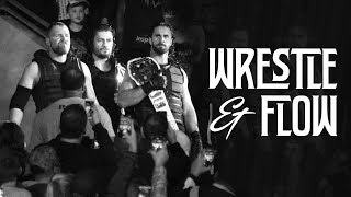 Wrestle and Flow - Ep. 11 - The Shield